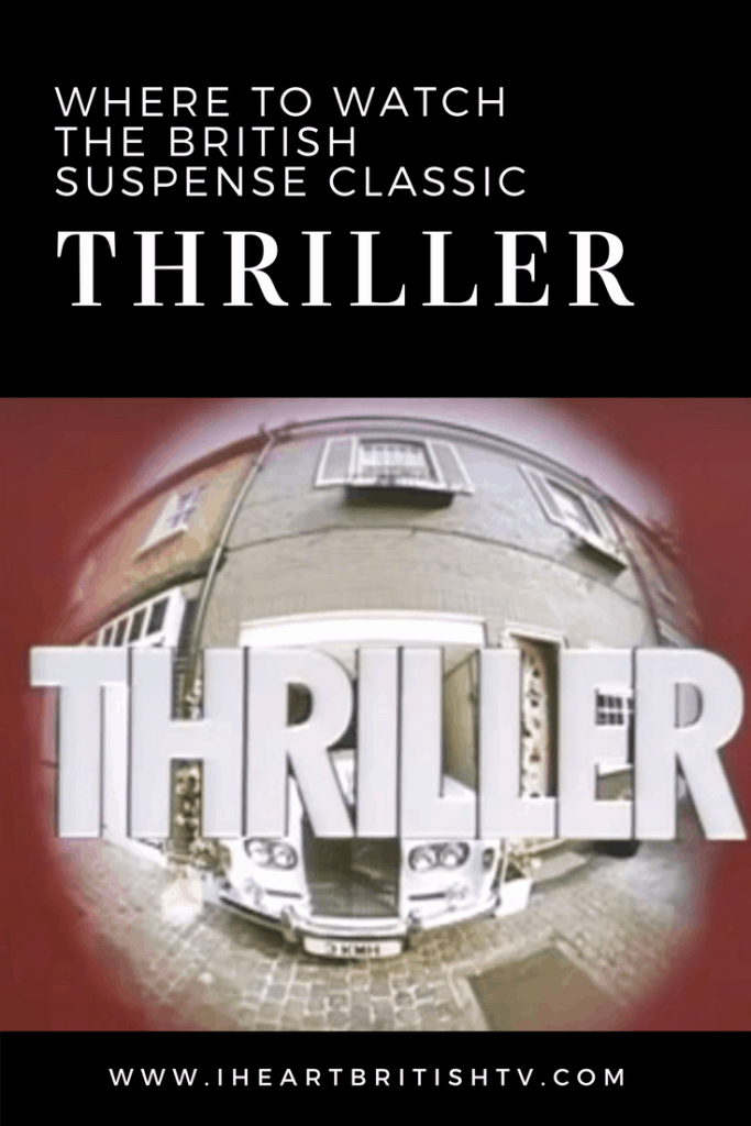 Where to Watch Thriller - A British Suspense Classic 8