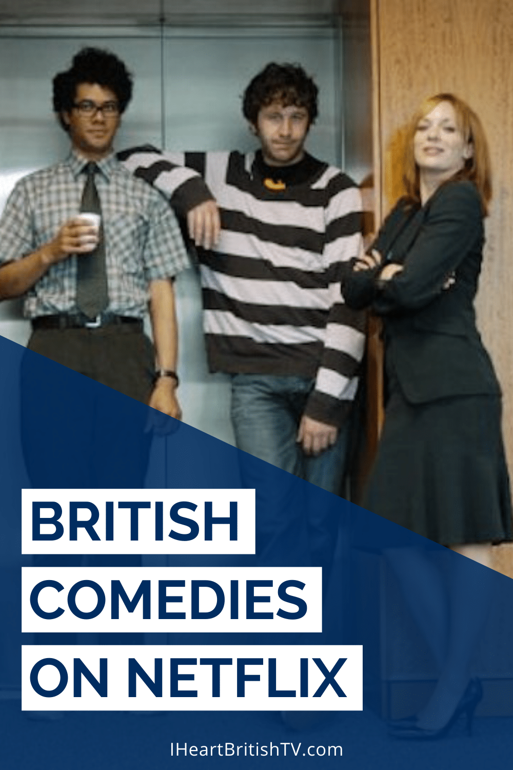45 British Comedies on Netflix US (+11 from the Commonwealth) 16