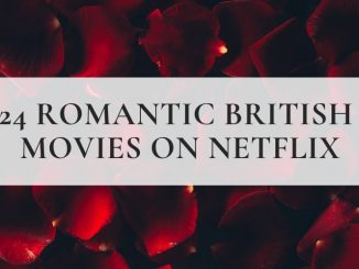 24 Romantic British Movies on Netflix Right Now 5