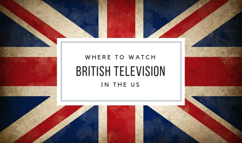 Where to Watch British TV Online in the US - I Heart British TV