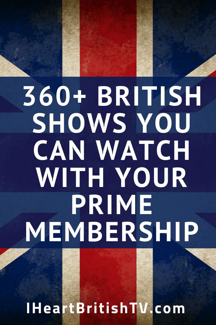 2020 Update: 460+ British TV Shows You Can Watch with Amazon Prime Video 99