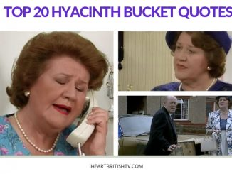 The Top 20 Hyacinth Bucket Quotes from Keeping Up Appearances 41