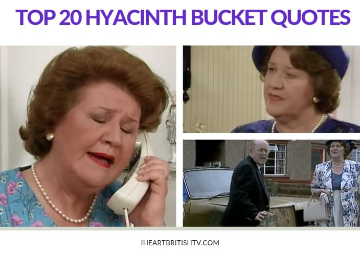 The Top 20 Hyacinth Bucket Quotes from Keeping Up Appearances 1