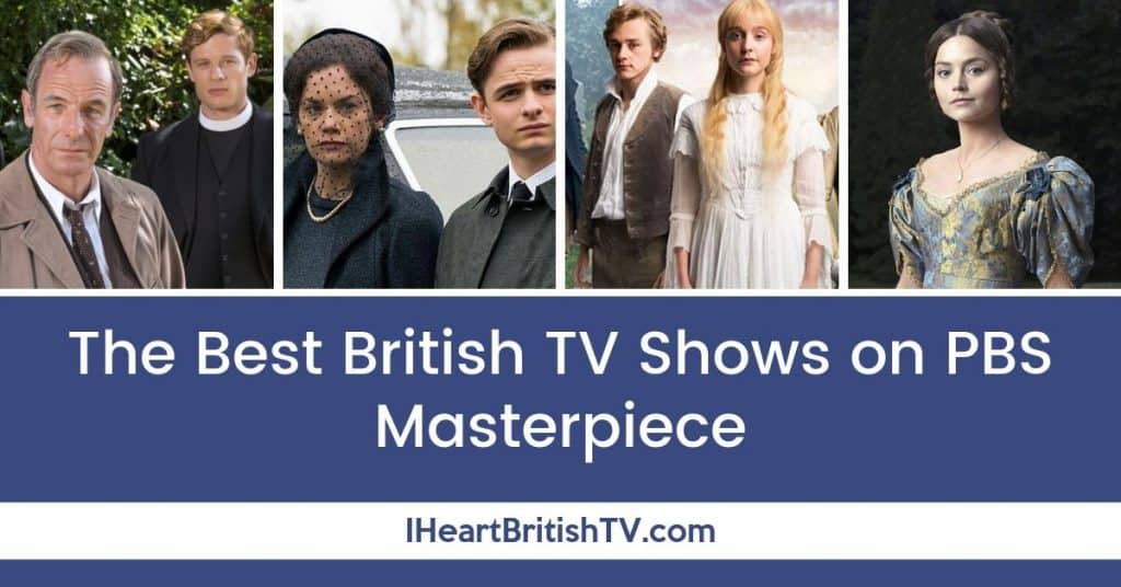 The Best British TV Shows on PBS Masterpiece Channel - I