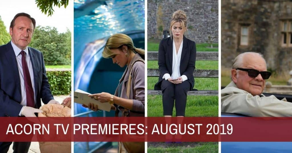 What's New on Acorn TV for August 2019? - I Heart British TV