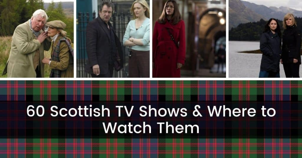 60 Scottish TV Shows & Where to Watch Them 1