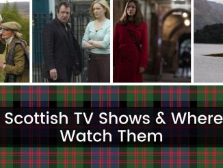 60 Scottish TV Shows & Where to Watch Them 12