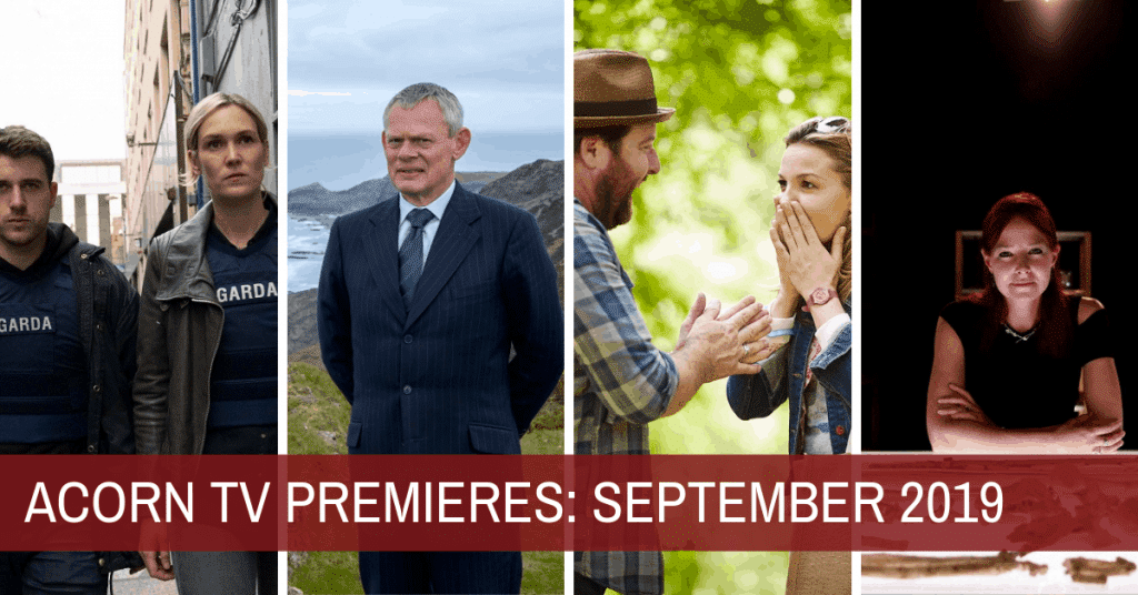UPDATED: What's New on Acorn TV for September 2019? - I