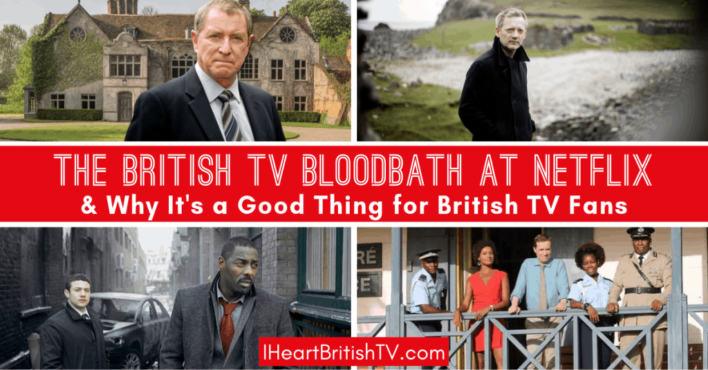 Understanding the British TV Bloodbath at Netflix & Why It's a Good Thing for British TV Fans 1