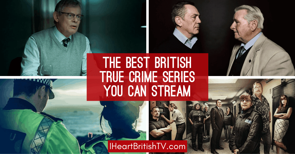 The Best British True Crime Shows You Can Stream I Heart British Tv