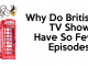 Why Do British Shows Have So Few Episodes? 24
