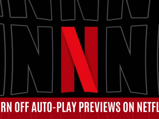 How to Turn Off Netflix Auto-Play Previews While You Browse 33