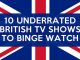10 Underrated & Oft-Overlooked British TV Shows to Binge 12