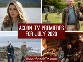 July British TV Premieres: What's New on Acorn TV for July 2020? 10