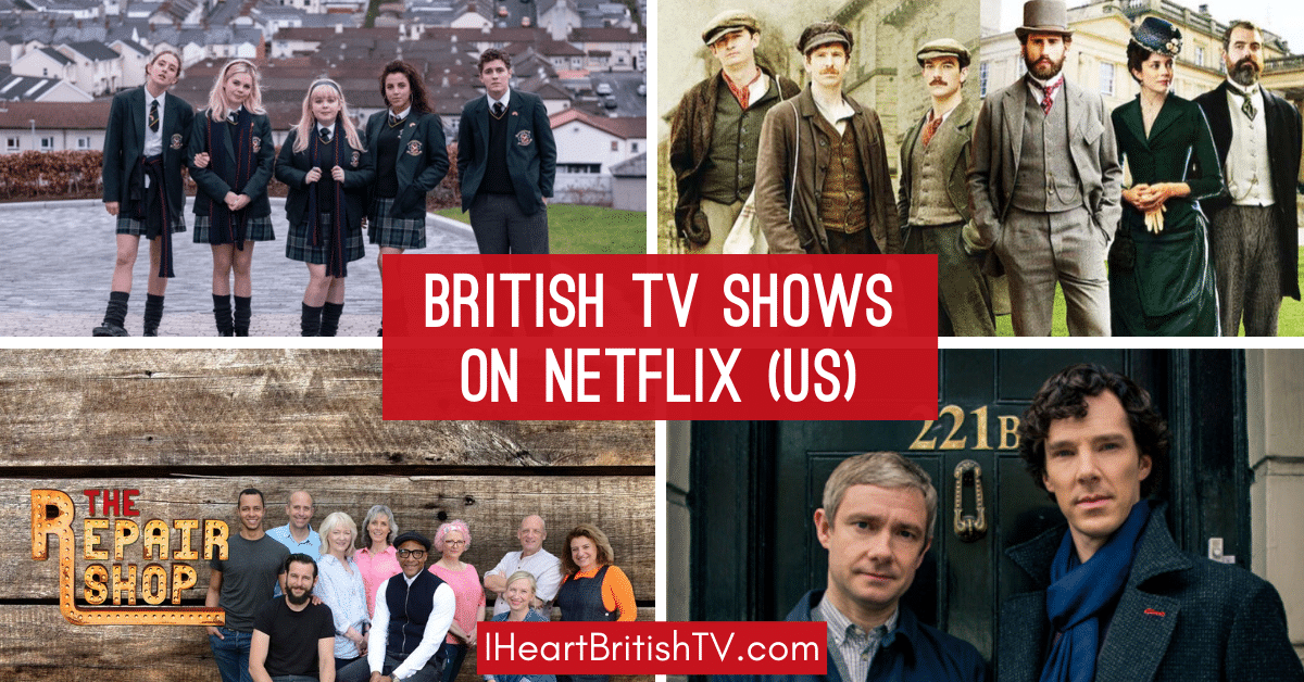 2020 Update 180 British Tv Shows On Netflix Right Now I Heart British Tv