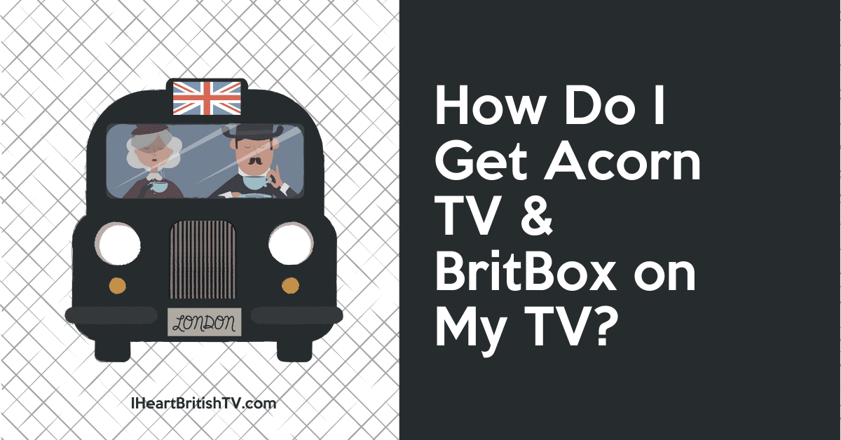 how to get britbox on your tv feature