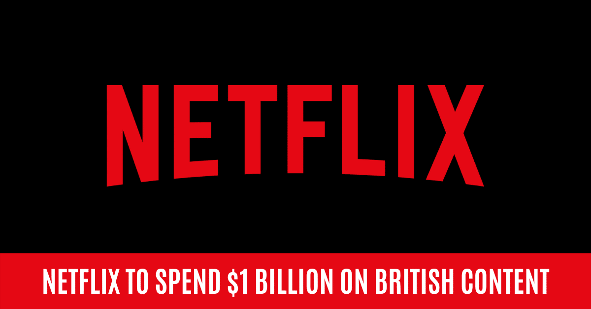 Netflix to Spend Record-Breaking $1BN on UK Programming 4