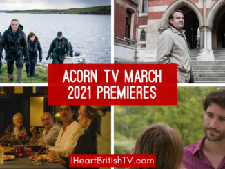 March British TV Premieres: What's New on Acorn TV for March 2021? 1