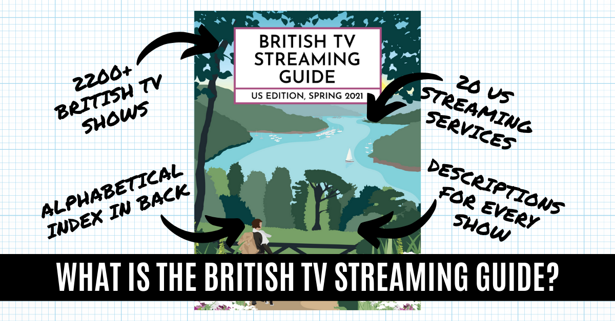 What is the British TV Streaming Guide: US Edition, Spring 2021? A Closer Look... 1