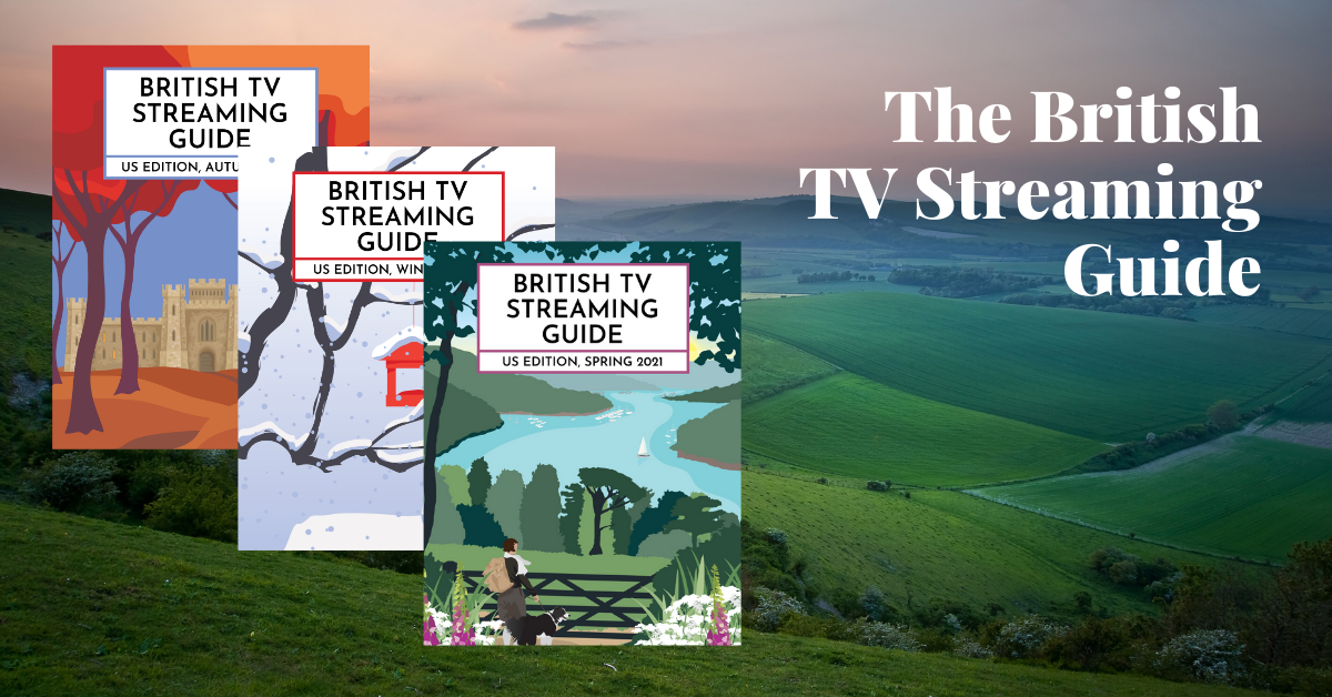 What is the British TV Streaming Guide: US Edition, Spring 2021? A Closer Look... 2