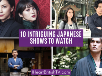 I Heart British TV Will Pivot to Focus on Japanese TV Instead 1