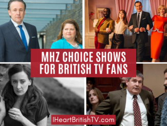 British TV Shows on MHz Choice (& a Few Others of Interest to British TV Fans) 31