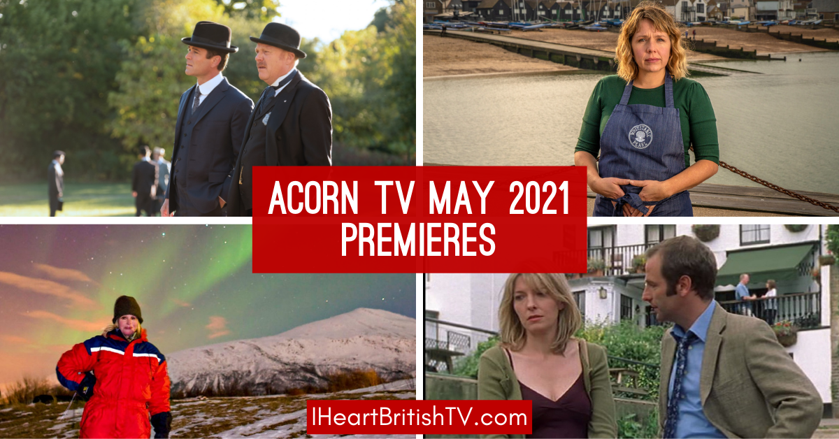May British TV Premieres: What's New on Acorn TV for May 2021? 1
