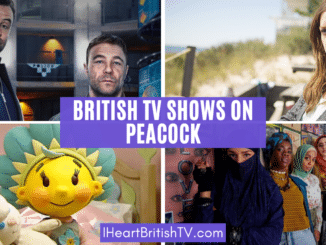 30+ British TV Shows on Peacock (US) 1