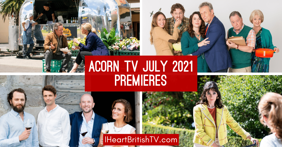 coming soon to acorn tv july 2021