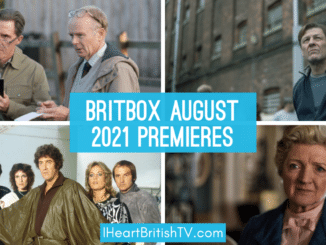 BritBox August Premieres: What's New on BritBox in August 2021? 7